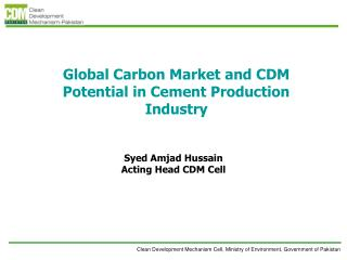 Global Carbon Market and CDM  Potential in Cement Production Industry