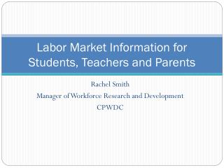 Labor Market Information for Students, Teachers and Parents