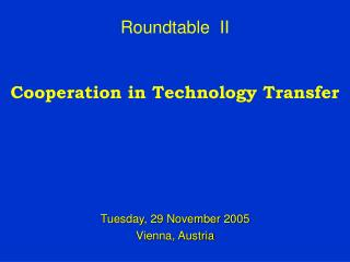 Roundtable  II Cooperation in Technology Transfer
