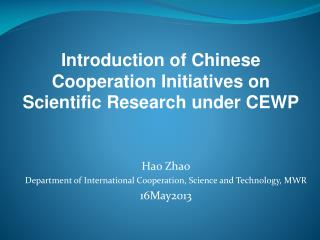 Introduction of Chinese Cooperation Initiatives on Scientific Research under CEWP