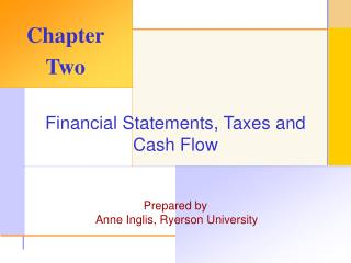Financial Statements, Taxes and Cash Flow Prepared by  Anne Inglis, Ryerson University