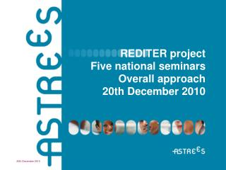 REDITER project Five national seminars Overall approach 20th December 2010