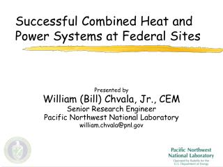 Successful Combined Heat and Power Systems at Federal Sites