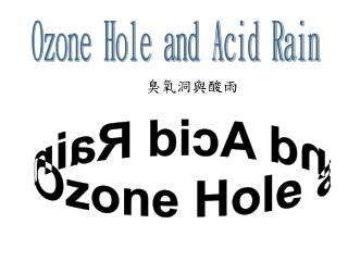 Ozone Hole and Acid Rain