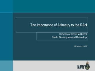 The Importance of Altimetry to the RAN