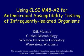 Using CLSI M45-A2 for Antimicrobial Susceptibility Testing of Infrequently-isolated Organisms