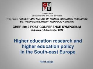 Higher education research  and higher education policy  in the South- e ast Europe