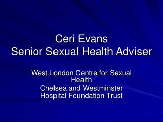 Ceri Evans Senior Sexual Health Adviser