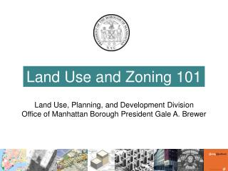 Land Use and Zoning 101