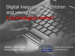 Digital inequalities in children and young people: A technological matter?