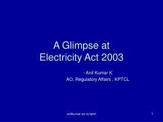A Glimpse at                 Electricity Act 2003