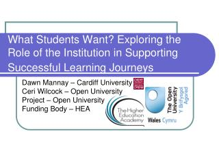 Dawn Mannay – Cardiff University Ceri Wilcock – Open University Project – Open University
