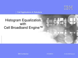 Histogram Equalization  with  Cell Broadband Engine™