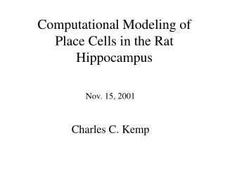 Computational Modeling of Place Cells in the Rat Hippocampus