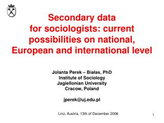 Jolanta Perek – Białas, PhD Institute of Sociology Jagiellonian University Cracow, Poland