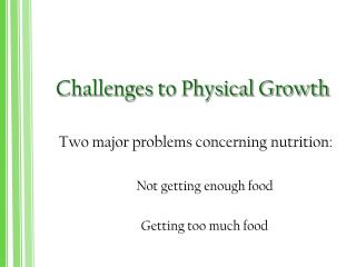 Challenges to Physical Growth