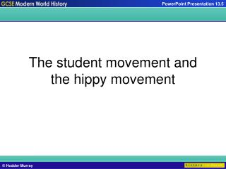 The student movement and the hippy movement
