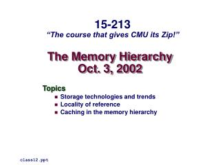 The Memory Hierarchy Oct. 3, 2002