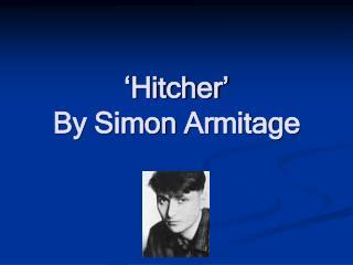 'Hitcher' By Simon Armitage