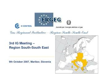 3rd IG Meeting –  Region South-South East 9th October 2007, Maribor, Slovenia