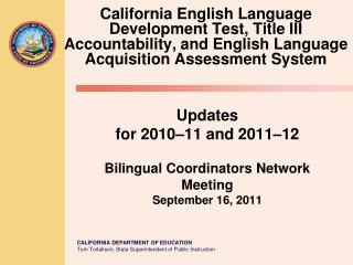 Updates for 2010 – 11 and 2011 – 12 Bilingual Coordinators Network Meeting September 16, 2011