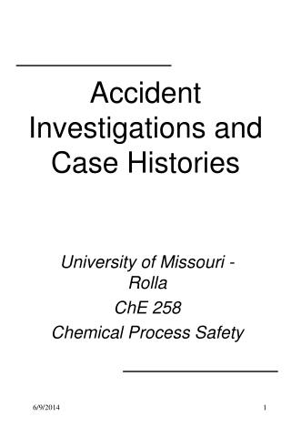 Accident Investigations and Case Histories