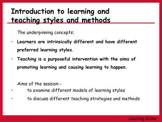 Introduction to learning and teaching styles and methods