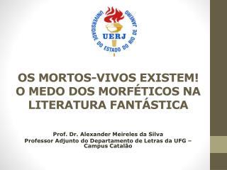 OS MORTOS-VIVOS EXISTEM! O MEDO DOS MORFÉTICOS NA LITERATURA FANTÁSTICA