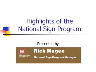 Highlights of the  National Sign Program