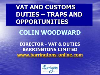 VAT AND CUSTOMS DUTIES – TRAPS AND OPPORTUNITIES