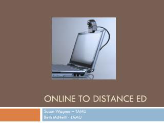 Online to Distance Ed