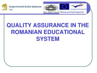 QUALITY ASSURANCE IN THE ROMANIAN EDUCATIONAL SYSTEM