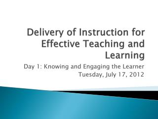 Delivery of Instruction for Effective Teaching and Learning