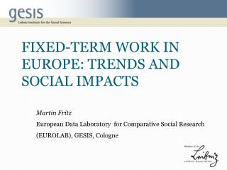 Fixed-term WORK IN EUROPE: TRENDS AND SOCIAL IMPACTS