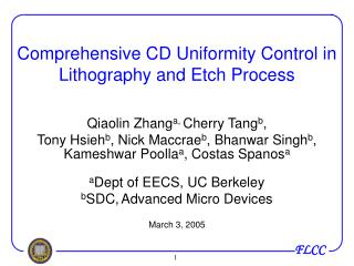 Comprehensive CD Uniformity Control in Lithography and Etch Process