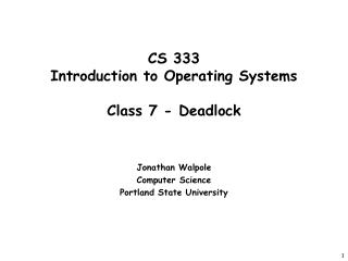 CS 333 Introduction to Operating Systems  Class 7 - Deadlock