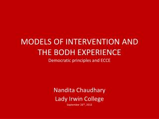 MODELS OF INTERVENTION AND THE BODH EXPERIENCE Democratic principles and ECCE