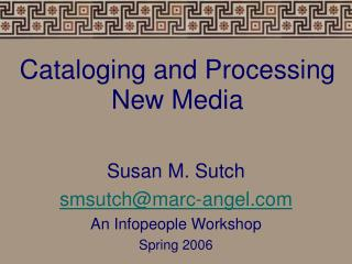 Cataloging and Processing New Media