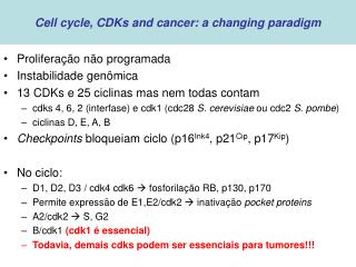 Cell cycle, CDKs and cancer: a changing paradigm