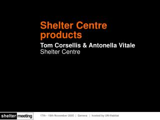 Shelter Centre products Tom Corsellis & Antonella Vitale Shelter Centre