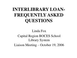 INTERLIBRARY LOAN- FREQUENTLY ASKED QUESTIONS