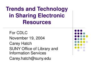 Trends and Technology in Sharing Electronic Resources
