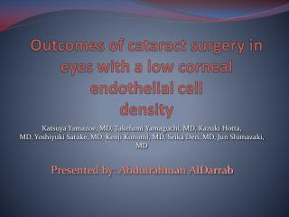 Outcomes of cataract surgery in eyes with a low corneal endothelial cell  density