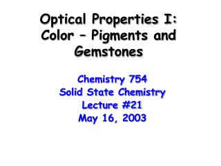 Optical Properties I: Color – Pigments and Gemstones