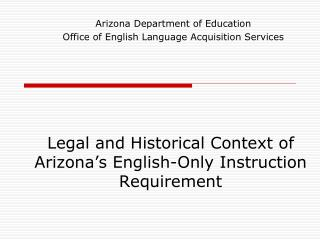 Legal and Historical Context of Arizona's English-Only Instruction Requirement