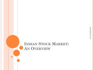 Indian Stock Market:  An Overview