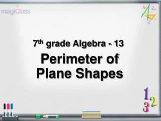 7 th  grade Algebra - 13 Perimeter of  Plane Shapes