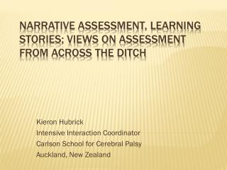 Narrative Assessment, Learning Stories; views on assessment from across the ditch