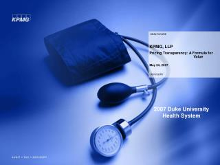 KPMG, LLP Pricing Transparency: A Formula for  Value May 24, 2007