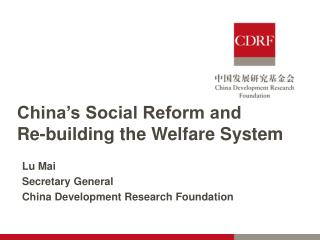 China's Social Reform and  Re-building the Welfare System